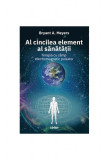 Al cincilea element al sanatatii | Bryant A. Meyers