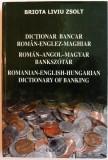DICTIONAR BANCAR ROMAN-ENGLEZ-MAGHIAR de BRIOTA LIVIU ZSOLT , 2003