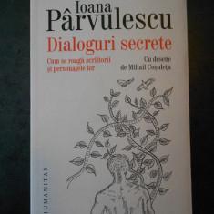 IOANA PARVULESCU - DIALOGURI SECRETE