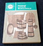 Carte de Bucate veche Gastronomie -retete romanesti PRODUSE LACTATE TRADITIONALE