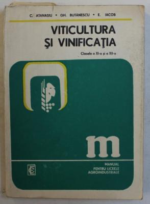 VITICULTURA SI VINIFICATIA , MANUAL PENTRU LICEE AGROINDUSTRIALE , CLASELE A XI - A SI A XII -A de C . ATANASIU ...E. IACOB , 1978 foto