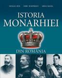 Istoria Monarhiei | Nicolae Dita, Doru Dumitrescu, Mihai Manea