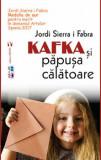 Kafka si papusa calatoare/Jordi Sierra I Fabra