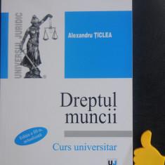 Dreptul muncii Curs universitar Alexandru Ticlea