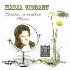 CD Maria Ciobanu - Raman A Voastra Marie , original