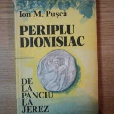PERIPLU DIONISIAC DE LA PANCIU LA JEREZ de ION M. PUSCA , 1986