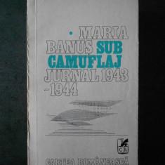 MARIA BANUS - SUB CAMUFLAJ * JURNAL 1943-1944