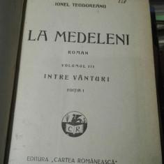 La medeleni. Vol. III – Intre vanturi – Ionel Teodoreanu, editia I
