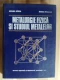 Metalurgie fizica si studiul metalelor- Suzana Gadea, Maria Petrescu