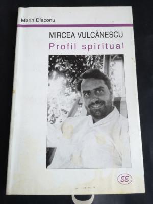 Mircea Vulcanescu Profil spiritual - Marin Diaconu, Eminescu, 2001, 263 p foto