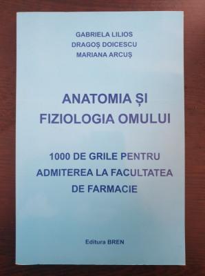 ANATOMIA SI FIZIOLOGIA OMULUI 1000 Grile Admitere Farmacie - Lilios, Doicescu foto