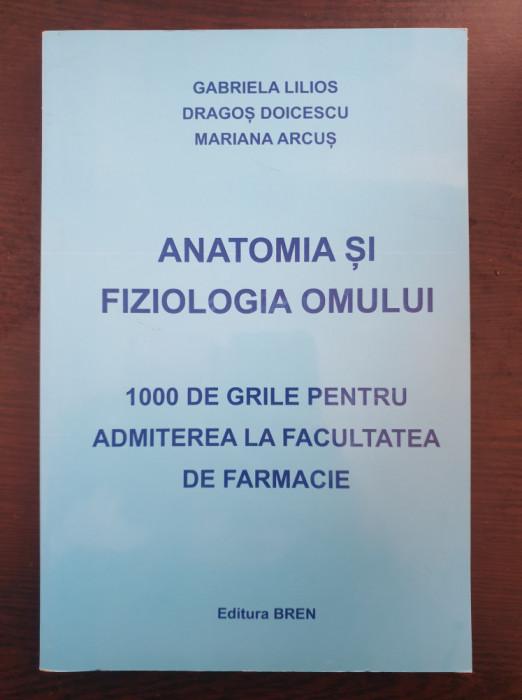 ANATOMIA SI FIZIOLOGIA OMULUI 1000 Grile Admitere Farmacie - Lilios, Doicescu
