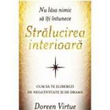 Nu lasa nimic să iti intunece stralucirea interioara - Doreen Virtue