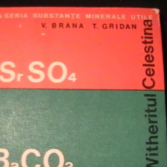 BARITINA-WITHERITUL-CELESTINA-SERIA SUBSTANTE MINERALE UTILE-V. BRANA-T.GRIDAN-