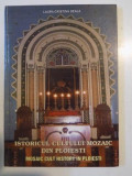 ISTORICUL CULTULUI MOZAIC DIN PLOIESTI / MOSAIC CULT HISTORY IN PLOIESTI de LAURA - CRISTINA GEALA , 2004