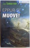 EPPUR SI MUOVE ! de ISAIA IANNACCONE , 2007