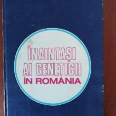 ÎNAINTAȘI AI GENETICII ÎN ROMÂNIA - STELIAN OPRESCU