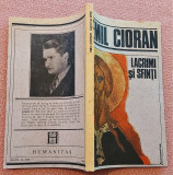 Lacrimi si Sfinti. Editura Humanitas, 1991 - Emil Cioran