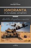 Ignoranta in bratele omenirii Vol.4: Libertatea, pregustare a vesniciei - Gheorghe Virtosu
