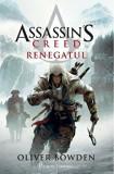 Cumpara ieftin Assassin's Creed. Renegatul/Oliver Bowden