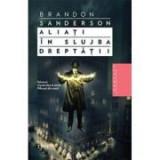 Aliati in slujba dreptatii - Brandon Sanderson. Volumul al patrulea al seriei Nascuti in ceata