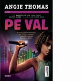Pe val/Angie Thomas