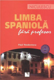 Limba spaniola fara profesor   Paul Teodorescu, Niculescu