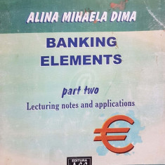 Banking Elements - Part two. Lecturing notes and applications