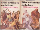 Din crimele celebre - Maria Stuart - vol. I, II, Alexandre Dumas