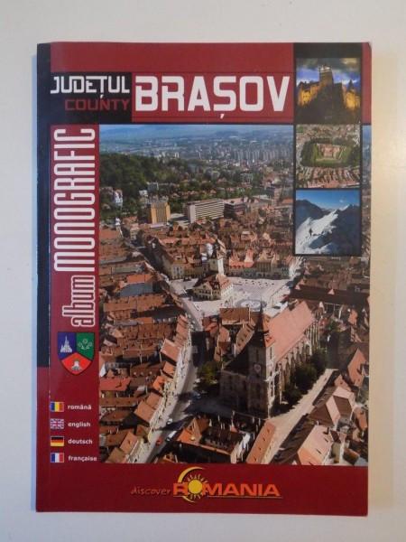 JUDETUL BRASOV , ALBUM MONOGRAFIC , 2008