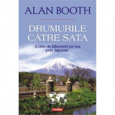 Drumurile catre Sata - Alan Booth