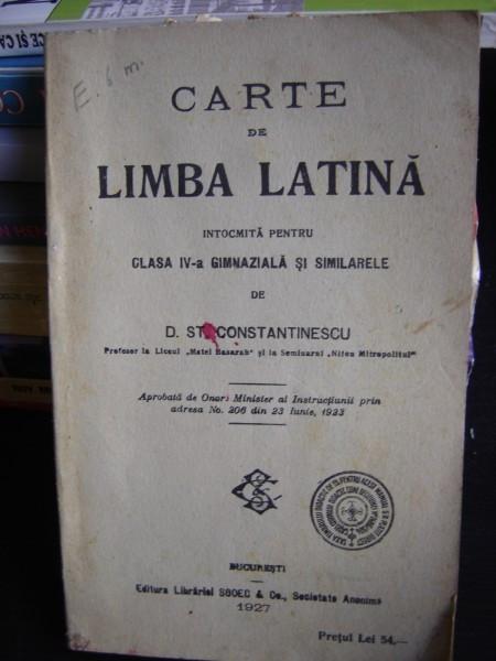 CARTE DE LIMBA LATINA PENTRU CLASA A IV DE D. ST. CONSTANTINESCU