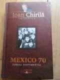 Mexico 70 Jurnal Sentimental - Ioan Chirila ,536815