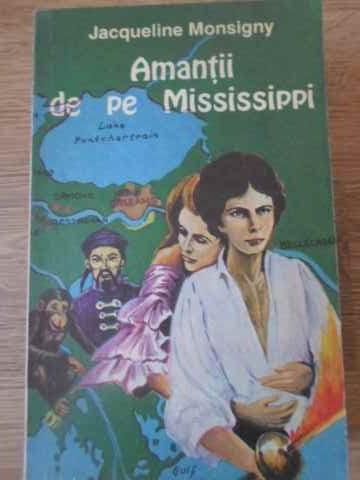 AMANTII DE PE MISSISSIPPI-JACQUELINE DE MONSIGNY