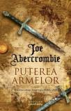 Puterea armelor (Trilogia Prima Lege, partea a III-a)/Joe Abercrombie