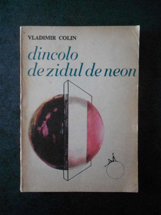 VLADIMIR COLIN - DINCOLO DE ZIDUL DE NEON