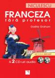 Franceza fara profesor + 2 CD-uri audio