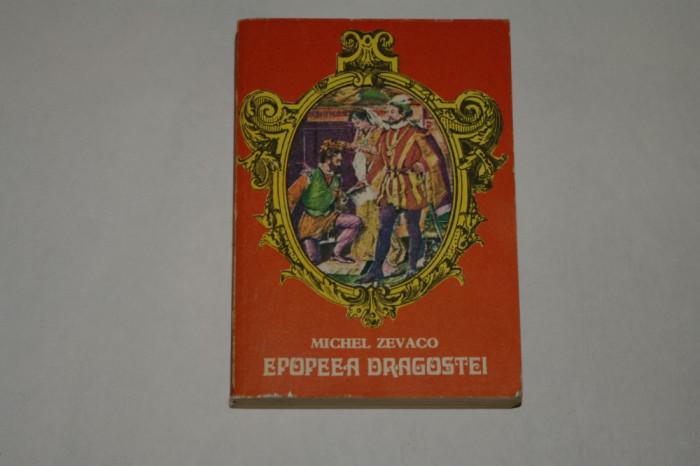 Epopeea dragostei - Michel Zevaco - 1976