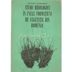 Studii Briologice In Unele Formatiuni De Vegetatie Din Romania - T. I. Stefureac