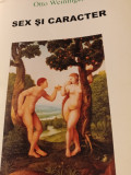 SEX SI CARACTER - OTTO  WEININGER, INSTITUTUL EUROPEAN, 2009,323 PAG