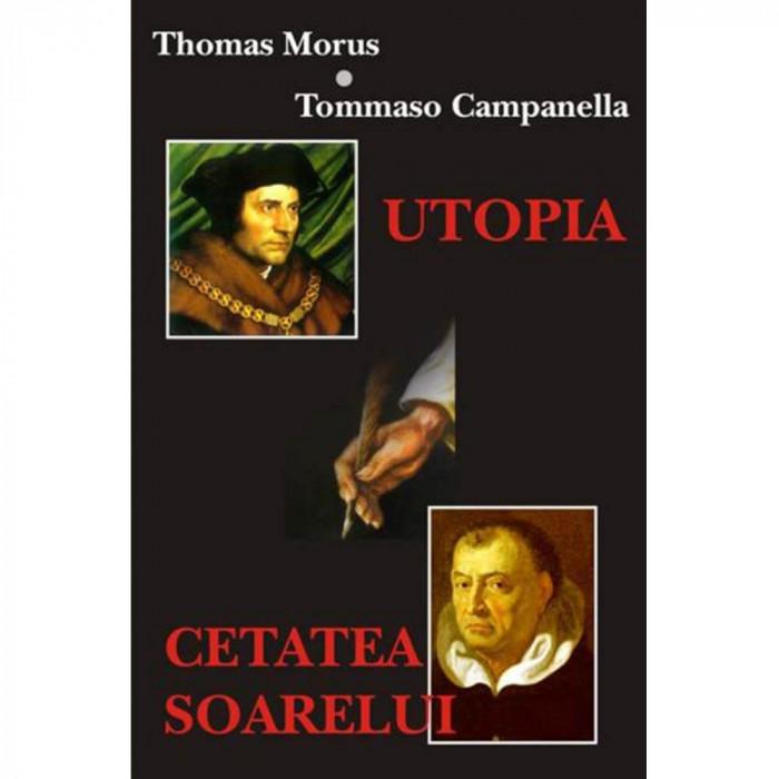 Utopia Cetatea Soarelui - Thomas Morus Tommaso Campanella