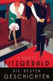 F. Scott Fitzgerald - Die besten Geschichten. 9 Erzählungen