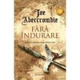 Fara indurare (Trilogia Prima Lege, partea a II-a) - Joe Abercrombie, Nemira