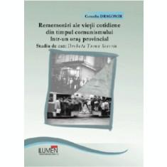 Rememorari ale vieţii cotidiene din timpul comunismului intr-un oras provincial. Studiu de caz: Drobeta Turnu Severin - Corneliu DRAGOMIR