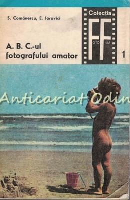 A. B. C.-ul Fotografului Amator - S. Comanescu, E. Iarovici foto