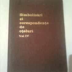 SIMBOLIZARI SI CORESPONDENTE DE OTELURI - R. SLATINEANU ( vol. 4 )