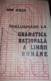 ION COJA   PRELIMINARII LA GRAMATICA RATIONALA A LIMBII ROMANE