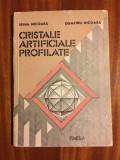 CRISTALE ARTIFICIALE PROFILATE - IRINA NICOARA , DUMITRU NICOARA (1988)