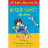Horrid Henry Early Reader: Horrid Henry's Injection - Francesca Simon