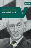 Viata fara frica. Scrieri esentiale vol.3 - Bertrand Russell